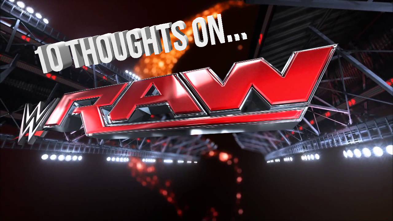 10-thoughts-on-monday-night-raw