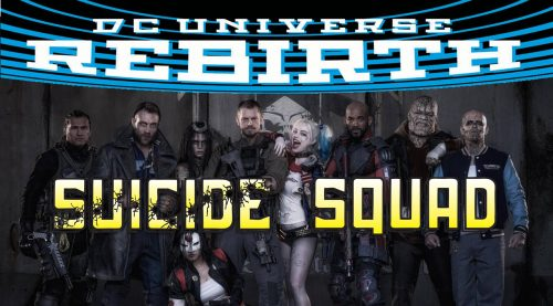 Suicide Squad Rebirth #1 and movie banner dos